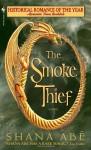 The Smoke Thief - Shana Abe
