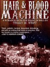 Hair and Blood Machine - Terry M. West