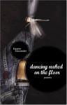 Dancing Naked on the Floor - Kwame Alexander