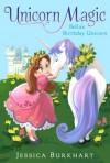 Bella's Birthday Unicorn (Unicorn Magic) - Jessica Burkhart, Victoria Ying