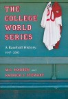 The College World Series: A Baseball History, 1947-2003 - W. Madden, Patrick Stewart