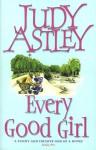 Every Good Girl - Judy Astley
