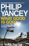 What Good is God? - Philip Yancey