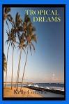 Tropical Dreams - Kelly Cozzone