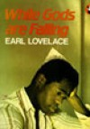 While Gods Are Falling - Earl Lovelace