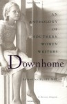 Downhome: An Anthology of Southern Women Writers - Susie Mee, Neale Hurston, Ellen Glasgow, Elizabeth Spencer, Bobbie Ann Mason, Flannery O'Connor, Alice Walker, Lee Smith, Dorothy Allison, Mary Ward Brown, Katherine Anne Porter, Elizabeth Seydel Morgan, Elizabeth Cox, Tina McElroy Ansa, Mary Noailles Murfree, Doris Bet