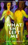 What She Left Me: Stories And A Novella - Judy Doenges
