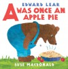 A was once an Apple Pie - Edward Lear, Suse MacDonald