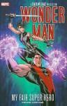 Wonder Man: My Fair Super Hero - Peter David, Andrew Currie