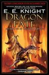 Dragon Fate (Age of Fire #6) - E.E. Knight
