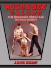 ROUGH SEX GALORE: Five Hardcore Rough Sex Erotic Shorts - Jane Kemp