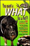 You Want a What for a Pet?!: A Guide to 12 Alternative Pets - Betsy Sikora Siino