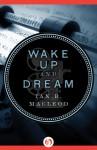 Wake Up and Dream - Ian R. MacLeod