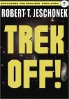 Trek Off! - Robert T. Jeschonek