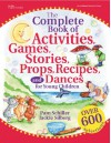 The Complete Book of Activities, Games, Stories, Props, Recipes, and Dances: For Young Children - Pam Schiller, Jackie Silberg, Joan Waites