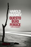 Questo buio feroce (Italian Edition) - Harold Brodkey