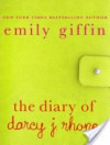 The Diary of Darcy J. Rhone - Emily Giffin