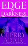 Edge of Darkness: A Novel - Cherry Adair