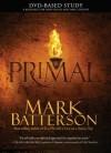 Primal: DVD-Based Study (Other Format) - Mark Batterson