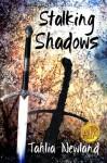 Stalking Shadows - Tahlia Newland