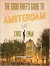 The Good Thief's Guide to Amsterdam - Simon Vance, Chris Ewan