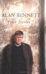 Four Stories - Alan Bennett