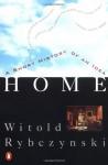 Home: A Short History of an Idea - Witold Rybczyński