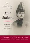 The Selected Papers of Jane Addams: Vol. 2: Venturing into Usefulness - Jane Addams, Mary Lynn Bryan, Barbara Bair, Maree de Angury