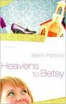 Heavens to Betsy - Beth Pattillo