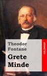 Grete Minde: nach einer altmärkischen Chronik - Theodor Fontane, Michael Holzinger