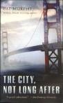 City, Not Long After, the - Pat Murphy
