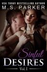 Sinful Desires Vol. 1 - M. S. Parker