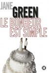 Le bonheur est simple (Best seller féminin) (French Edition) - Jane Green