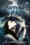 Surrender the Sky - Meradeth Houston