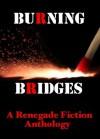 burning bridges - L. Vera, Paul D. Brazil, McDroll, B. R. Stateham, Heath Lowrance