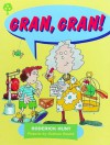 Gran, Gran! (Oxford Reading Tree: Stages 1-9: Rhyme and Analogy: Story Rhymes) - Roderick Hunt, Alex Brychta, Graham Round