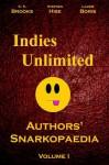 Indies Unlimited: Authors' Snarkopaedia Volume I - K.S. Brooks, Stephen Hise, Laurie Boris