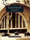 Cincinnati Revealed:: A Photographic Heritage of the Queen City - Kevin Grace