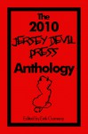The 2010 Jersey Devil Press Anthology - Eirik Gumeny, Devil Press Jersey Devil Press, Stephen Schwegler, Jonathan H. Roberts, Kate Delany, Andrew Frankel, Z.Z. Boone, Jonathan Plombon, Bruce J. Berger