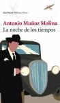 La noche de los tiempos - Antonio Muñoz Molina