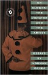 On Clowns: The Dictator and The Artist: Essays - Norman Manea