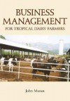 Business Management for Tropical Dairy Farmers - John Moran