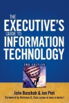The Executive's Guide to Information Technology - John Baschab, Jon Piot, Nicholas G. Carr