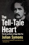 The Tell-Tale Heart: The Life and Works of Edgar Allan Poe - Julian Symons