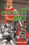 The Priceless Gift: The International Captains of Wales - Steve Lewis