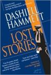 Lost Stories - Dashiell Hammett, Vince Emery, Joe Gores