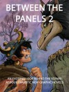 Between the Panels 2: An Exciting Look Behind the Scenes at Four Fantastic New Graphic Novels - Zack Giallongo, Ben Hatke, Thien Pham, J.T. Petty, Hilary Florido, Mark Siegel