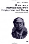 Uncertainty, International Money, Employment And Theory - Paul Davidson, Louise Davidson