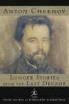 Longer Stories from the Last Decade (Modern Library) - Anton Chekhov, Shelby Foote, Constance Garnett