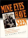 Mine Eyes Have Seen: Dr. Martin Luther King Jr.'s Final Journey - D'Army Bailey, David Lyons